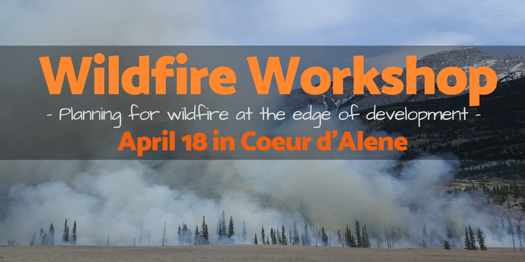 Wildfire Workshop- April 18